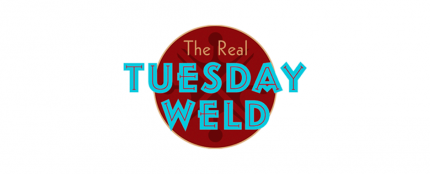 The Real Tuesday Weld