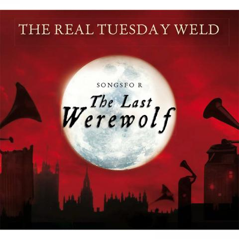 Songs for The Last Werewolf CD/Book by The Real Tuesday Weld